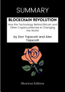 SUMMARY   Blockchain Revolution  How The Technology Behind Bitcoin And Other Cryptocurrencies Is Changing The World By Don Tapscott And Alex Tapscott