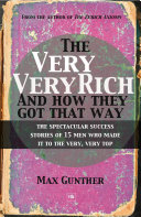 The Very  Very Rich and How They Got That Way
