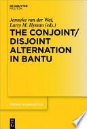 The Conjoint Disjoint Alternation In Bantu