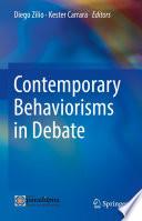 Contemporary Behaviorisms in Debate