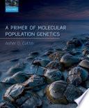 A Primer of Molecular Population Genetics