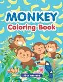 Monkey Coloring Book  An Adult Coloring Book with Fun  Easy  and Relaxing Coloring Pages Book for Kids Ages 2 4  4 8