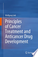 Principles of Cancer Treatment and Anticancer Drug Development