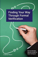 Finding Your Way Through Formal Verification