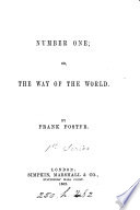 Number one; or, The way of the world, by Frank Foster