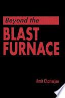 Beyond The Blast Furnace Book PDF