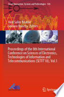 Proceedings of the 8th International Conference on Sciences of Electronics, Technologies of Information and Telecommunications (SETIT'18)