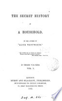 The secret history of a household  by the author of  Alice Wentworth   Book
