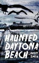 Haunted Daytona Beach