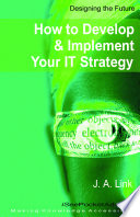 How to Develop and Implement Your It Strategy