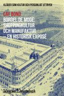Pdf Bordel de mode: Shoppingkultur och manufaktur - en historisk exposé Telecharger