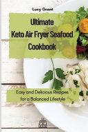 Ultimate Keto Air Fryer Seafood Cookbook