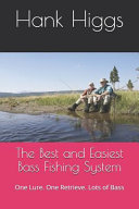 The Best and Easiest Bass Fishing System