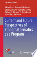 Current and Future Perspectives of Ethnomathematics as a Program