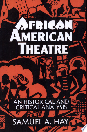 Download African American Theatre Free Books - Dlebooks.net