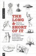 The long & short of it: a selection of short plays written by the Prairie Theatre Exchange Playwrights Unit