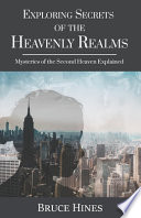 Exploring Secrets of the Heavenly Realm: Mysteries of the Second Heaven Explained