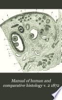 Manual of human and comparative histology v. 2 1872