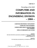 Proceedings of the ASME Computers and Information in Engineering Division  2004