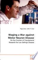 Waging A War Against Motor Neuron Disease Book PDF