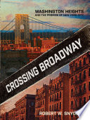 Crossing Broadway  : Washington Heights and the Promise of New York City