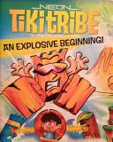 Neon Tiki Tribe an Explosive Beginning