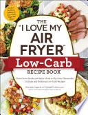 The 'I Love My Air Fryer' Low-Carb Recipe Book