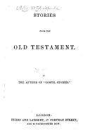 """Stories from the Old Testament. By the author of """"Gospel Stories."""""""