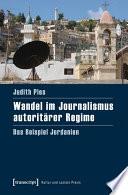 Wandel im Journalismus autoritärer Regime