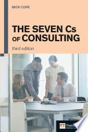 """""""The Seven Cs of Consulting"""" by Mick Cope"""