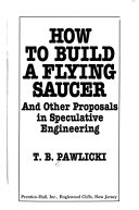 How to Build a Flying Saucer