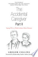 The Accidental Caregiver Part Ii