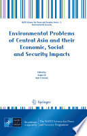 Environmental Problems Of Central Asia And Their Economic Social And Security Impacts Book PDF