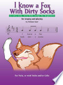 I Know a Fox with Dirty Socks  77 Very Easy  Very Little Songs for Beginning Violists to Sing  to Play