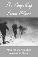 The Compelling Force Hikers