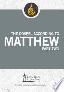 The Gospel According To Matthew Part Two