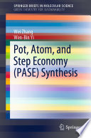 Pot, Atom, and Step Economy (PASE) Synthesis