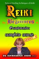 Reiki Complete Course for Beginners Vol-4 [Pdf/ePub] eBook