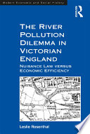 The River Pollution Dilemma in Victorian England  : Nuisance Law Versus Economic Efficiency