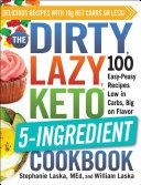 The DIRTY, LAZY, KETO 5-Ingredient Cookbook Pdf/ePub eBook