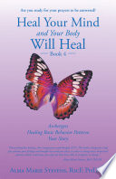 Heal Your Mind And Your Body Will Heal Book 4