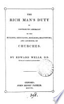 The Rich Man S Duty To Contribute Liberally To The Building Rebuilding Repairing Beautifying And Adorning Of Churches With The Journal Of William Dowsing Parliamentary Visitor Appointed For Demolishing The Superstitious Pictures And Ornaments Of Churches C Within The County Of Suffolk In The Years 1643 1644
