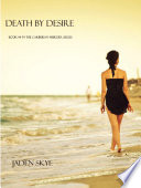 Death By Desire Book 4 In The Caribbean Murder Series