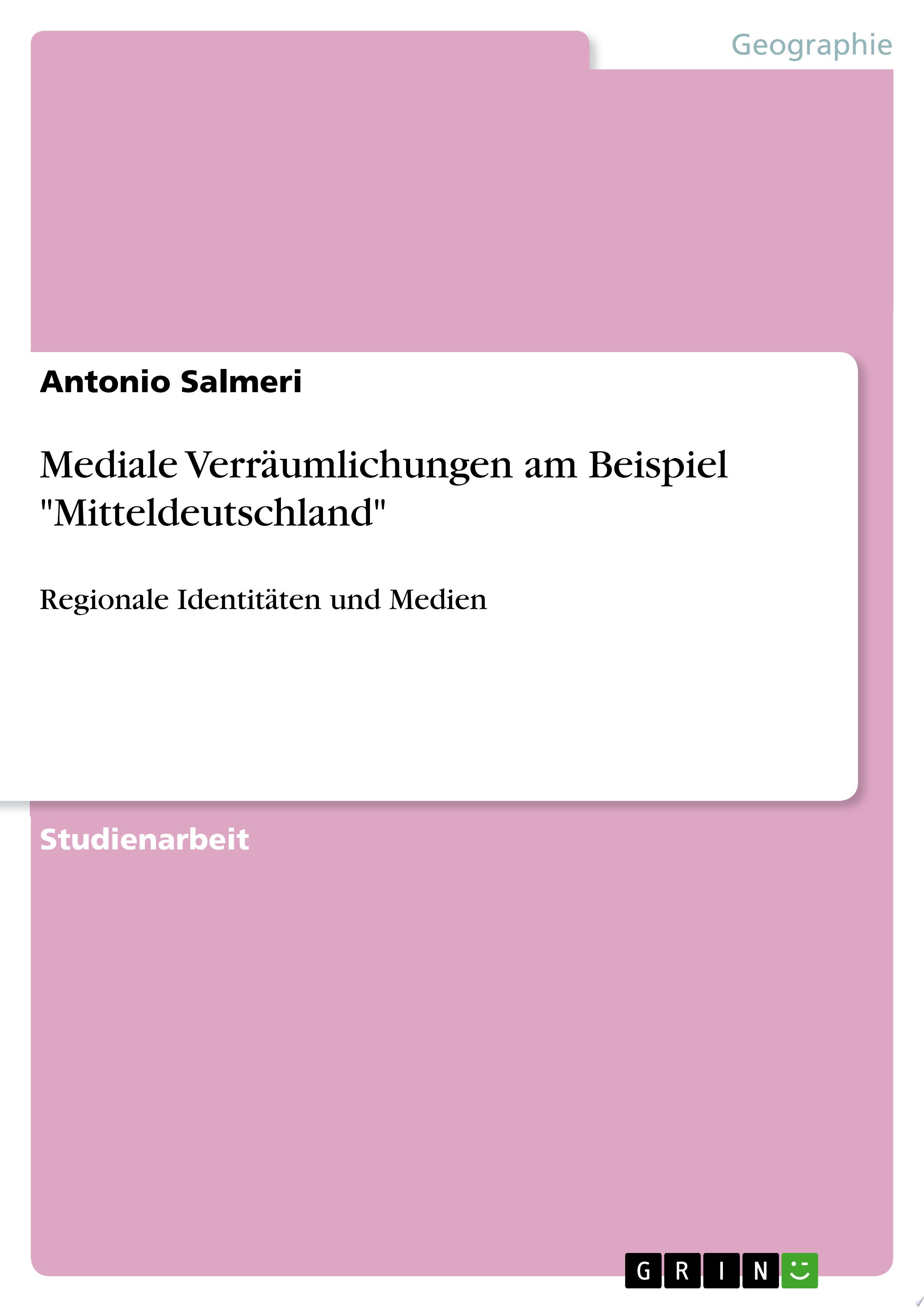 Mediale Verr  umlichungen am Beispiel  Mitteldeutschland