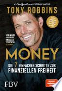 Money  : Die 7 einfachen Schritte zur finanziellen Freiheit