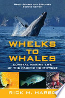 Whelks to Whales  : Coastal Marine Life of the Pacific Northwest