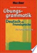 Übungsgrammatik für Fortgeschrittene  : Deutsch als Fremdsprache , Band 1