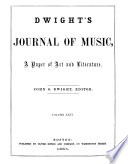 Dwight s Journal of Music  a Paper of Art and Literature