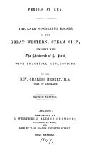 Perils at sea, the late wonderful escape of the Great Western, steam ship, compared with the shipwreck of st. Paul, with practical reflections