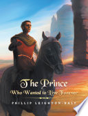 The Prince Who Wanted to Live Forever